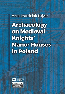 Archaeology on Medieval Knights' Manor Houses in Poland Cover Image