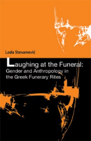 Laughing at the Funeral. Gender and Anthropology in the Greek Funerary Rites Cover Image