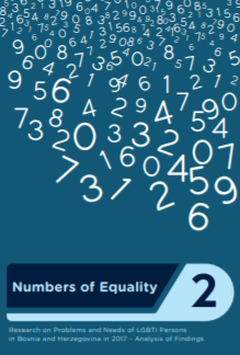 Numbers of Equality 2 - Research on Problems and Needs of LGBTI Persons in Bosnia and Herzegovina in 2017 - Analysis of Findings