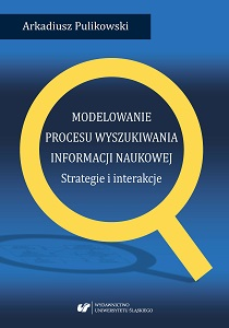 The modelling of the process of searching for scientific information. Strategies and interactions Cover Image
