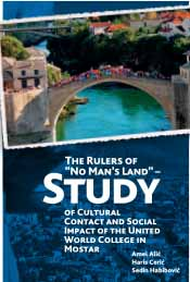 "The Rulers of ""No Man's Land"" – Study of Cultural Contact  and Social Impact of the United World College in Mostar"