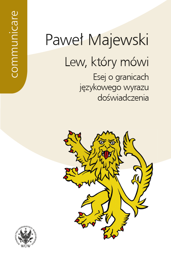 The Speaking Lion. Essay on the Verbal Limits in the Expression of Human Experience Cover Image