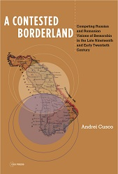 A Contested Borderland. Competing Russian and Romanian Visions of Bessarabia in the Late Nineteenth and Early Twentieth Century