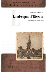 Landscapes of Diseas. Malaria in Modern Greece