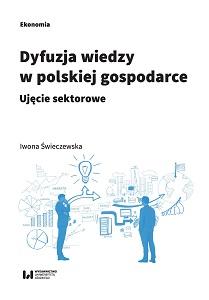 7296a8cc39bbb4 Dyfuzja wiedzy w polskiej gospodarce. Ujęcie sektorowe