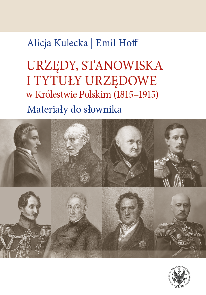 Government Offices, Official Positions and Titles in the Kingdom of Poland (1815–1915). Dictionary Materials Cover Image