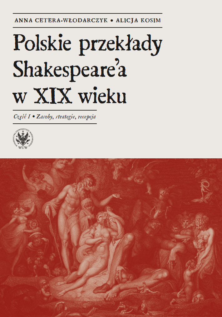 The 19th Century Translations of William Shakespeare's Plays in Poland. Part 1. Resources, Strategies and Reception Cover Image