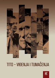 """Even After Tito – Tito"". Bolstering and Destroying Tito's Cult in Serbia 1980-1990 Cover Image"
