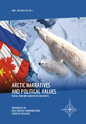 ARCTIC NARRATIVES AND POLITICAL VALUES – RUSSIA, CHINA AND CANADA IN THE HIGH NORTH