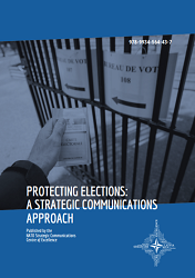 PROTECTING ELECTIONS: A STRATEGIC COMMUNICATIONS APPROACH