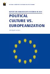 Report on Human Rights in Serbia in 2014: Political Culture vs. Europeanization