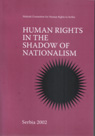 Human Rights in the Shadow of Nationalism Serbia 2002 Cover Image