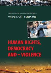 Annual Report: Serbia 2008 - Human Rights, Democracy and – Violence
