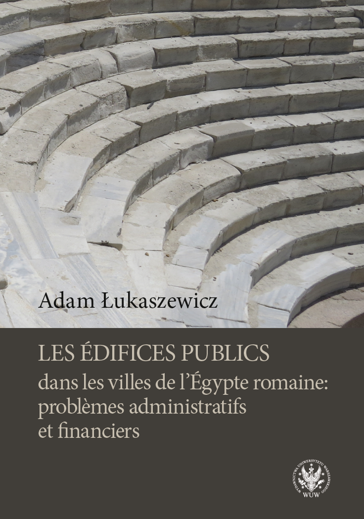 Public Buildings in the Cities of Roman Egypt. Administrative and Financial Problems Cover Image