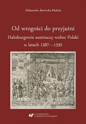 From Hostility to Friendship. The Habsburgs of Austria toward Poland during 1587–1592 Cover Image