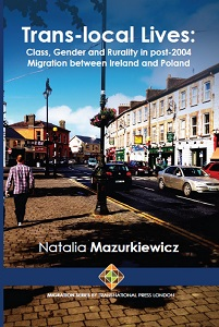 Trans-local Lives. Class, Gender and Rurality in post-2004 Migration between Ireland and Poland Cover Image