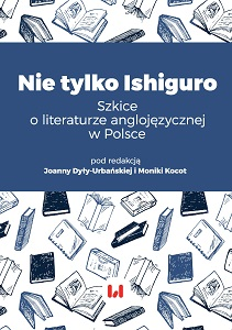 Not Only Ishiguro. Essays on Anglophone Literature in Poland Cover Image