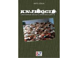 Bookcide - Destruction of Books in Croatia in the 1990s Cover Image