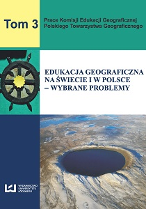 Geographical education in the world and in Poland - selected problems. Works of Geographical Education Commission Polish Geographical Society. Volume 3 Cover Image