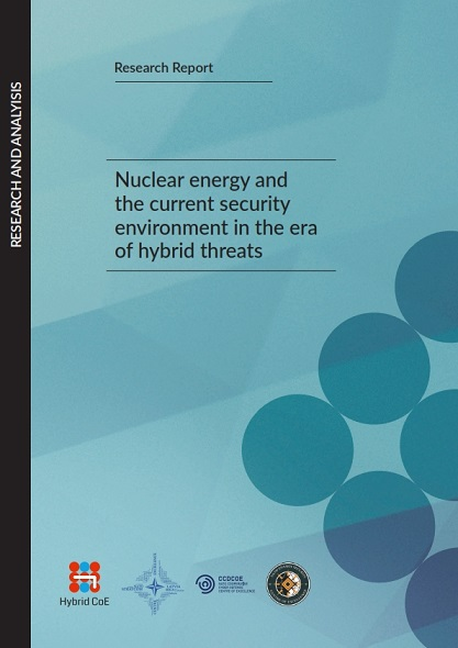 NUCLEAR ENERGY AND THE CURRENT SECURITY ENVIRONMENT IN THE ERA OF HYBRID THREATS