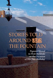 Stories Told Around the Fountain. Papers Offered to Piotr Bieliński on the Occasion of His 70th Birthday Cover Image