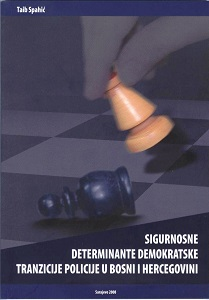 Security Determinants of the Democratic Transition of Police in Bosnia and Herzegovina Cover Image