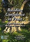 Building Confidence in Peace. Public opinion and the Cyprus Peace process
