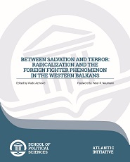 Between Salvation and Terror: Radicalization and the Foreign Fighter Phenomenon in the Western Balkans