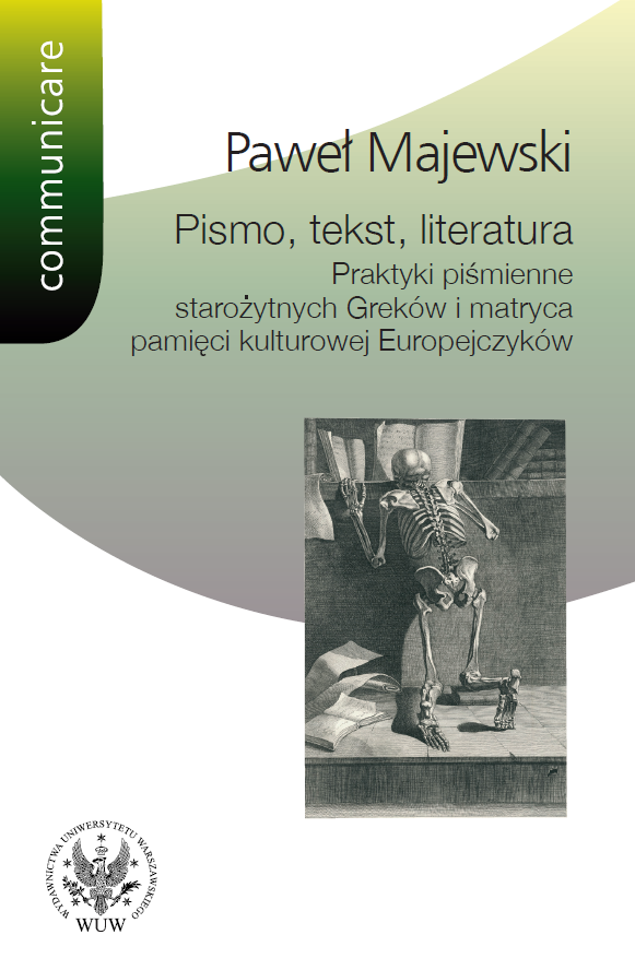 Writing, text, literature. Writing practices of ancient Greeks and the matrix of European cultural memory Cover Image