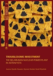 Troublesome Investment. The Belarusian Nuclear Power Plant in Astravyets