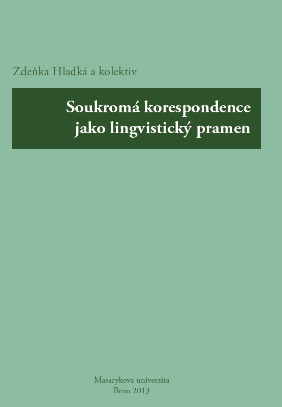 Corpus processing of private correspondence at the Department of Czech Language, Faculty of Arts, Masaryk University, Brno Cover Image