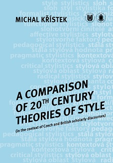 A Comparison of 20th Century Theories of Style (in the Context of Czech and British Scholarly Discourses)