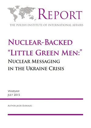 "Nuclear-Backed ""Little Green Men:"" Nuclear Messaging in the Ukraine Crisis"
