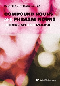 Compound nouns and phrasal nouns in English and Polish