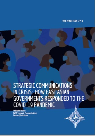 STRATEGIC COMMUNICATIONS IN CRISIS: HOW EAST ASIAN GOVERNMENTS RESPONDED TO THE COVID-19 PANDEMIC