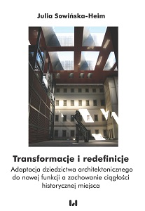 Transformations and Redefinitions. Adaptation of Architectural Heritage to a New Function and Preservation of Historical Continuity of the Place Cover Image
