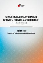 Cross-Border Cooperation between Slovakia and Ukraine: Volume II: Impact of intergovernmental relations