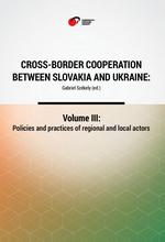 A COMPARISON OF POLITICAL AND ADMINISTRATIVE COMPETENCES OF REGIONAL AND LOCAL ACTORS (AN ANALYSIS OF THE NATIONAL LEGISLATURES OF SLOVAKIA AND UKRAINE, CONTEXT, AIMS) Cover Image