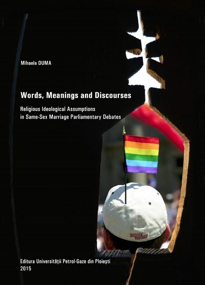 Words, Meanings and Discourses Religious Ideological Assumptions in Same-Sex Marriage Parliamentary Debates