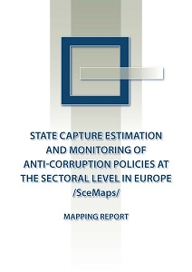 Mapping Report: State Capture Estimation and Monitoring of Anti-corruption Policies at the Sectoral Level in Europe /SceMaps/ Cover Image