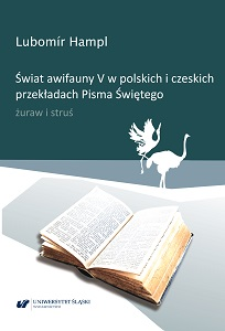The world of avifauna v in Polish and Czech translations of the Holy Bible – crane and ostrich Cover Image
