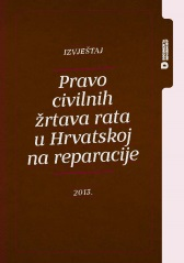 Report - The Right of Civilian Victims of War to Reparations in Croatia - 2013 Cover Image
