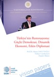The Restoration of Turkey: Strong Democracy, Dynamic Economy, and Active Diplomacy