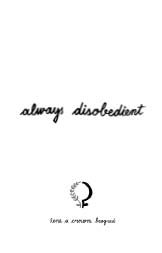 Always disobedient