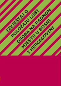 The report on the workplace situation of LGBT people in Bosnia and Herzegovina Cover Image