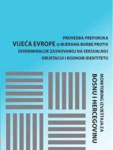 Monitoring the implementation of recommendations of the Council of Europe on measures to combat discrimination based on sexual orientation or gender identity. The report for Bosnia and Herzegovina. Cover Image