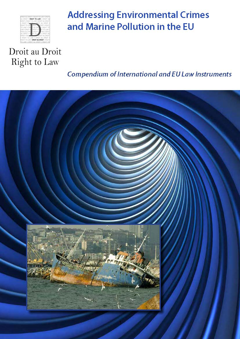 Addressing Environmental Crimes and Marine Pollution in the EU: Compendium of International and EU Law Instruments