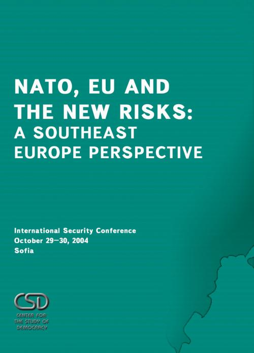 NATO, EU and the New Risks: A Southeast Europe Perspective