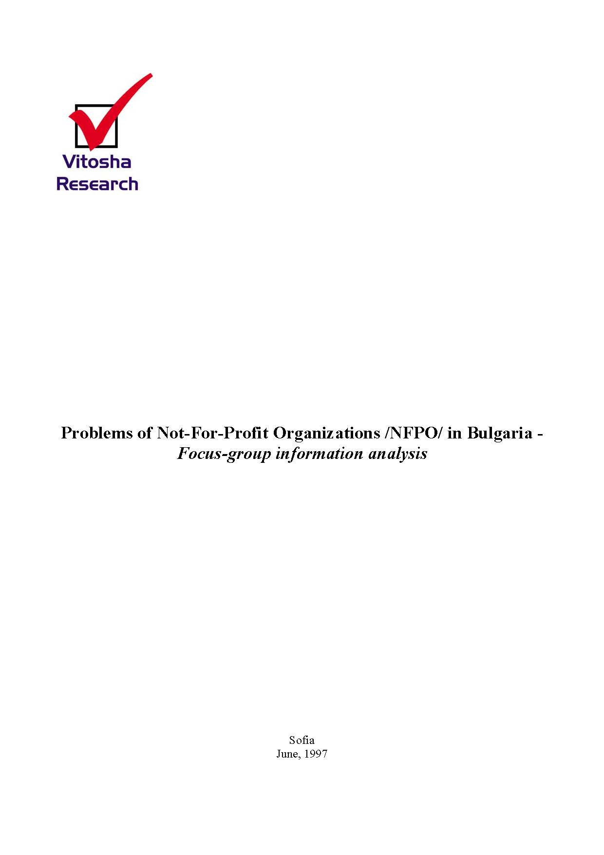Problems of Not-For-Profit Organizations /NFPO/ in Bulgaria - Focus-group information analysis, June 1997