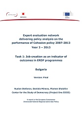 Expert evaluation network delivering policy analysis on the performance of Cohesion policy 2007-2013. Year 3 – 2013. Task 1: Job creation as an indicator of outcomes in ERDF programmes. Bulgaria.